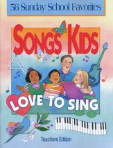 Songs Kids Love to Sing: 56 Sunday School Favorites