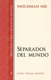 Mensajes para Nuevos Creyentes #3: Separados del Mundo  (New Believer's Series #3: Separation from the World)