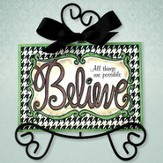 All Things Possible Believe Plaque With Easel, Green and Brown