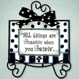 All Things are Possible Plaque With Easel, Black and White