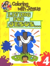 Coloring with Jesus: Living for Jesus...