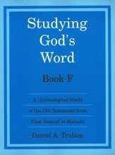 Studying God's Word F: I Samuel - Malachi