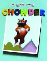 The Fabulous Bouncing Chowder