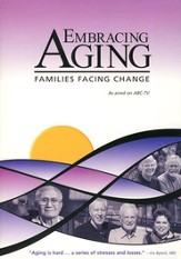 Embracing Aging: Families Facing Change, DVD