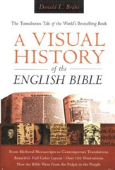 A Visual History of the English Bible: The Tumultuous Tale of the World's Best-Selling Book