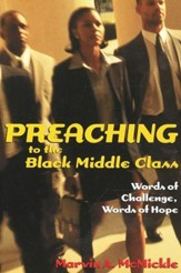 Preaching to the Black Middle Class: Words of Challenge, Words of Hope