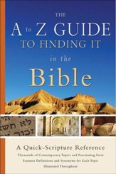 A to Z Guide to Finding It in the Bible: A Quick-Scripture Reference - Slightly Imperfect