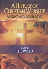 A History of Christian Worship, Part 1: The Word--DVD