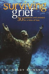 Surviving Grief: 30 Questions and Answers for a Time of Loss