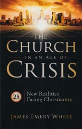 The Church in an Age of Crisis: 25 New Realities Facing Christianity