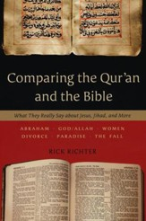 Comparing the Qur'an and the Bible: What They Really Say about Jesus, Jihad, and More