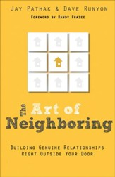 The Art of Neighboring: Jesus' Call to Love Starts Right Outside Your Door