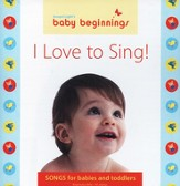 Baby Beginnings I Love to Sing!