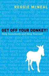 Get Off Your Donkey! Help Somebody and Help Yourself