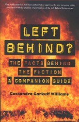Left Behind? The Facts Behind the Fiction: A Companion Guide
