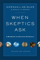 When Skeptics Ask: A Handbook on Christian Evidences, Revised and Updated