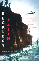 Reckless Faith: Embracing a Life Without Limits