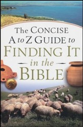 The Concise A to Z Guide to Finding It in the Bible - Slightly Imperfect