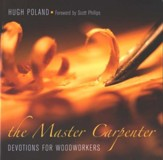 The Master Carpenter: Devotions for Woodworkers