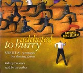 Addicted to Hurry: Spiritual Strategies for Slowing Down, CD