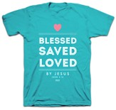 Blessed, Saved, Loved By Jesus Shirt, Blue, XXX-Large