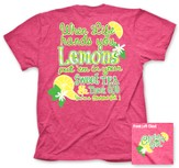 When Life Hands You Lemons Shirt, Pink, Medium