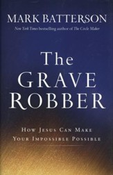 The Grave Robber: How Jesus Can Make Your Impossible Possible - Slightly Imperfect