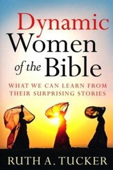 Dynamic Women of the Bible: What We Can Learn from Their Surprising Stories - Slightly Imperfect