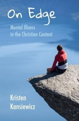 On Edge: Mental Illness in the Christian Context