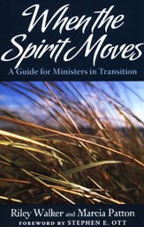 When the Spirit Moves: A Guide for Pastors in Transition