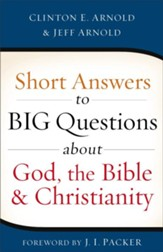 Short Answers to Big Questions About God, the Bible, and Christianity
