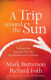 A Trip Around the Sun: Turning Your Everyday Life into the Adventure of a Lifetime - Slightly Imperfect