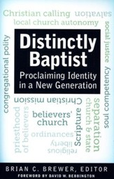 Distinctly Baptist: Proclaiming Identity in a New Generation