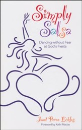 Simply Salsa: Dancing Without Fear at God's Fiesta