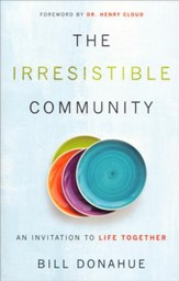 The Irresistible Community: An Invitation to Life Together