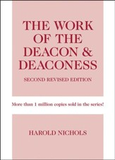 Work of the Deacon & Deaconess, Second Revised Edition  - Slightly Imperfect