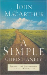 Simple Christianity: Rediscover the Foundational Principles of Our Faith