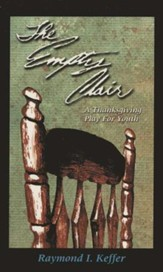 The Empty Chair: A Thanksgiving Play for Youth