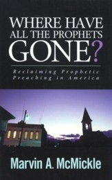 Where Have All the Prophets Gone?: Reclaiming Prophetic