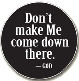 Don't Make Me Come Down There - God Auto Coaster