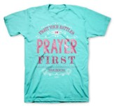 Fight Your Battles In Prayer First Shirt, Blue, Small