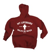 My Lifeguard Walks On Water, Hooded Sweatshirt, Burgundy, Small