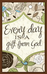 Every Day is a Gift From God Magnet