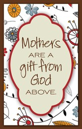 Mother's Are a Gift from God Above Magnet