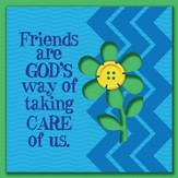 Friends Are God's Way Of Taking Care Of Us Magnet
