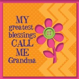 My Greatest Blessings Call Me Grandma Magnet