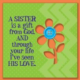 A Sister Is A Gift From God Magnet