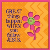 Great Things Happen When You Follow Jesus Magnet