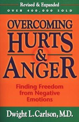 Overcoming Hurts & Anger, Revised and Expanded: Finding  Freedom from Negative Emotions