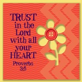 Trust In the Lord With All Your Heart Magnet